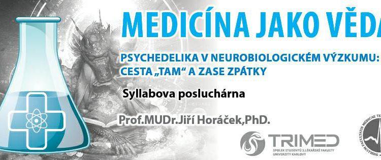 """Psychedelika v neurobiologickém výskumu: CESTA """"TAM"""" A ZASE ZPÁTKY"""